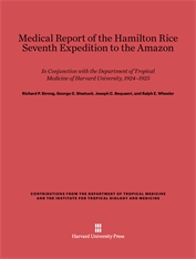 Cover: Medical Report of the Hamilton Rice Seventh Expedition to the Amazon: In Conjunction with the Department of Tropical Medicine of Harvard University, 1924-1925