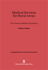 Cover: Medical Service for Rural Areas: The Tennessee Medical Foundation