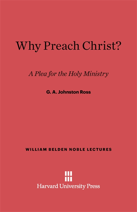 Cover: Why Preach Christ?: A Plea for the Holy Ministry, from Harvard University Press