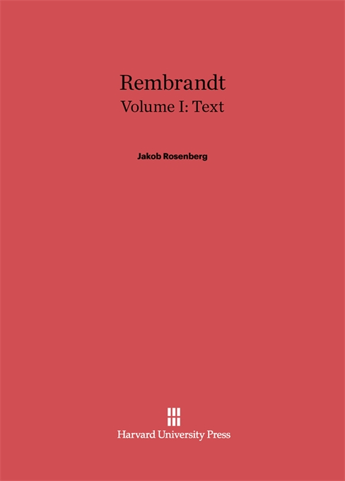 Cover: Rembrandt, Volume I: Text, from Harvard University Press