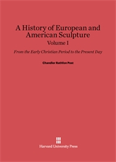 Cover: A History of European and American Sculpture: From the Early Christian Period to the Present Day, Volume I