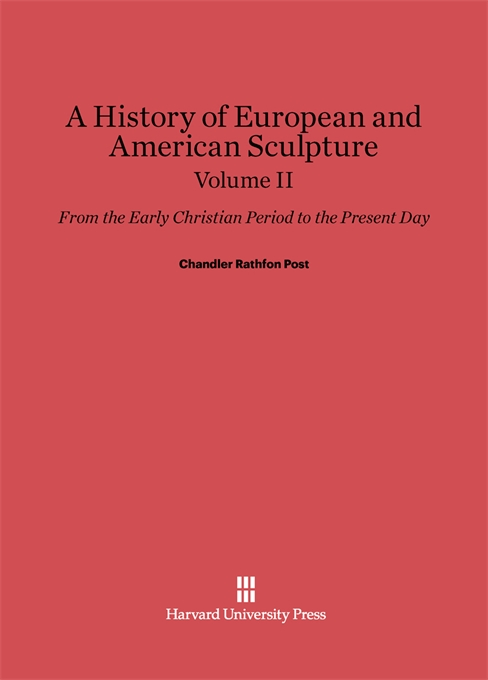 Cover: A History of European and American Sculpture: From the Early Christian Period to the Present Day, Volume II, from Harvard University Press