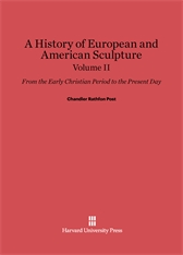 Cover: A History of European and American Sculpture: From the Early Christian Period to the Present Day, Volume II