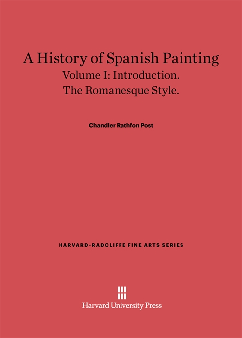 Cover: A History of Spanish Painting, Volume I: Introduction. The Romanesque Style., from Harvard University Press