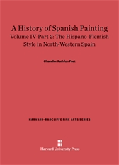 Cover: A History of Spanish Painting, Volume IV: The Hispano-Flemish Style in North-Western Spain, Part 2