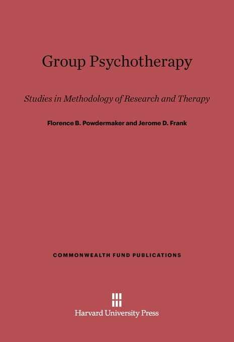 Cover: Group Psychotherapy: Studies in Methodology of Research and Therapy, from Harvard University Press