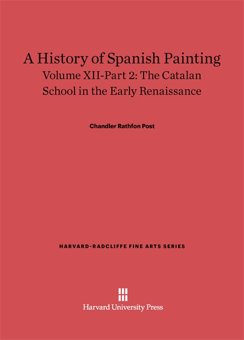 Cover: A History of Spanish Painting, Volume XII: The Catalan School in the Early Renaissance, Part 2, from Harvard University Press