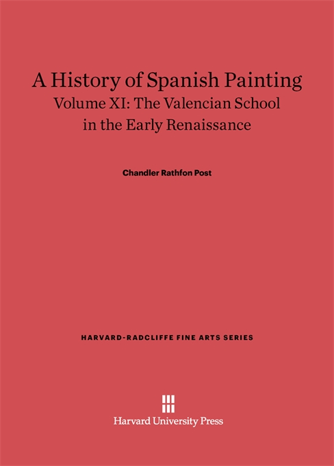 Cover: A History of Spanish Painting, Volume XI: The Valencian School in the Early Renaissance, from Harvard University Press