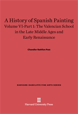 Cover: A History of Spanish Painting, Volume VI: The Valencian School in the Late Middle Ages and Early Renaissance, Part 1 in E-DITION