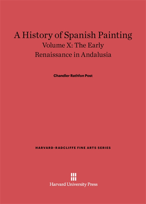 Cover: A History of Spanish Painting, Volume X: The Early Renaissance in Andalusia, from Harvard University Press