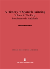 Cover: A History of Spanish Painting, Volume X: The Early Renaissance in Andalusia