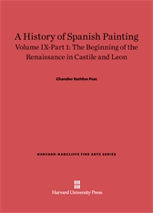 Cover: A History of Spanish Painting, Volume IX: The Beginning of the Renaissance in Castile and Leon, Part 1