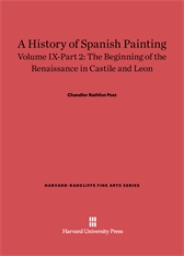 Cover: A History of Spanish Painting, Volume IX: The Beginning of the Renaissance in Castile and Leon, Part 2