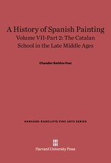 Cover: A History of Spanish Painting, Volume VII: The Catalan School in the Late Middle Ages, Part 2