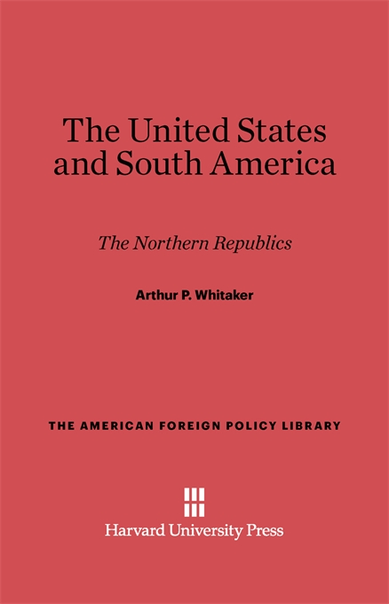 Cover: The United States and South America: The Northern Republics, from Harvard University Press