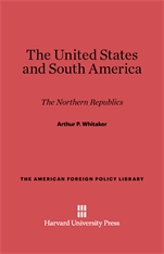 Cover: The United States and South America: The Northern Republics