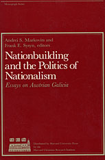 Cover: Nationbuilding and the Politics of Nationalism: Essays on Austrian Galicia