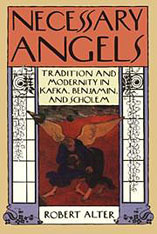 Cover: Necessary Angels: Tradition and Modernity in Kafka, Benjamin, and Scholem