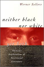 Cover: Neither Black nor White yet Both: Thematic Explorations of Interracial Literature