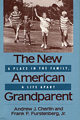 Cover: The New American Grandparent: A Place in the Family, A Life Apart