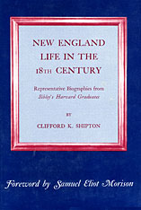 Cover: New England Life in the Eighteenth Century: Representative Biographies from <i>Sibley's Harvard Graduates</i>
