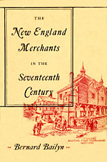 Cover: The New England Merchants in the Seventeenth Century