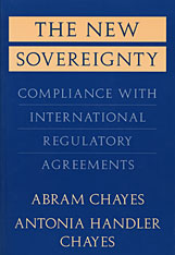 Cover: The New Sovereignty: Compliance with International Regulatory Agreements