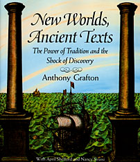 Cover: New Worlds, Ancient Texts: The Power of Tradition and the Shock of Discovery