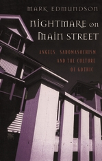 Cover: Nightmare on Main Street: Angels, Sadomasochism, and the Culture of Gothic