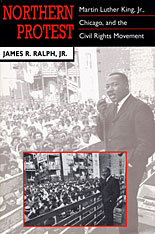 Cover: Northern Protest: Martin Luther King, Jr., Chicago, and the Civil Rights Movement