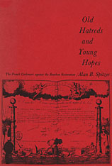 Cover: Old Hatreds and Young Hopes: The French Carbonari against the Bourbon Restoration