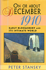 Cover: On or About December 1910: Early Bloomsbury and Its Intimate World