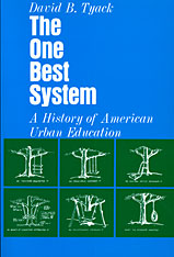 Cover: The One Best System: A History of American Urban Education