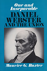 Cover: One and Inseparable: Daniel Webster and the Union