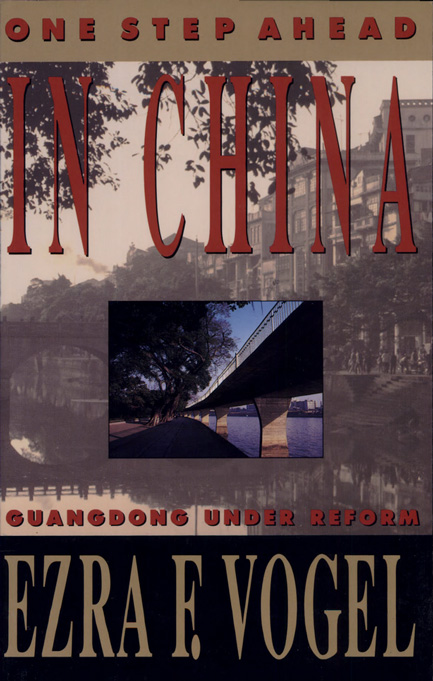 Cover: One Step Ahead in China: Guangdong under Reform, from Harvard University Press