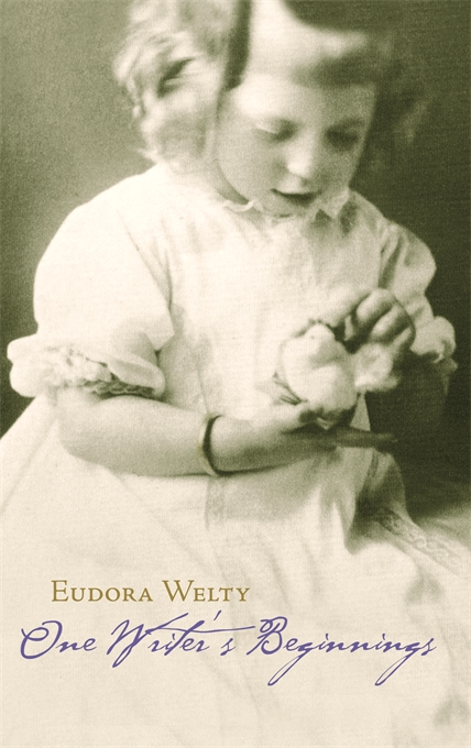 Cover: One Writer's Beginnings, by Eudora Welty, from Harvard University Press