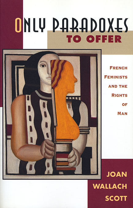 Cover: Only Paradoxes to Offer: French Feminists and the Rights of Man, from Harvard University Press