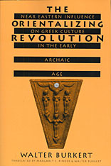 Cover: The Orientalizing Revolution: Near Eastern Influence on Greek Culture in the Early Archaic Age