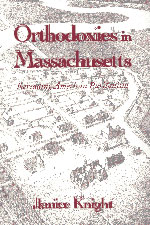 Cover: Orthodoxies in Massachusetts: Rereading American Puritanism
