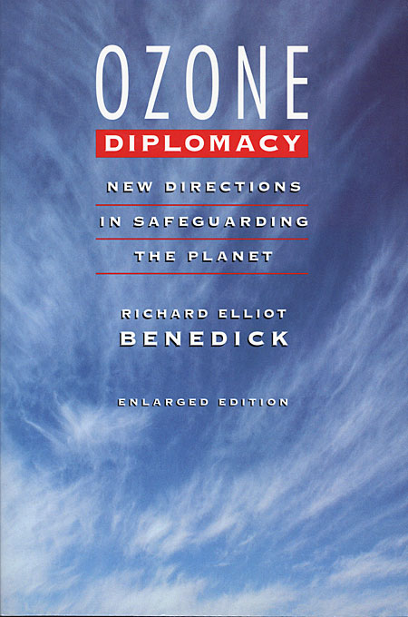 Cover: Ozone Diplomacy: New Directions in Safeguarding the Planet, Enlarged Edition, from Harvard University Press