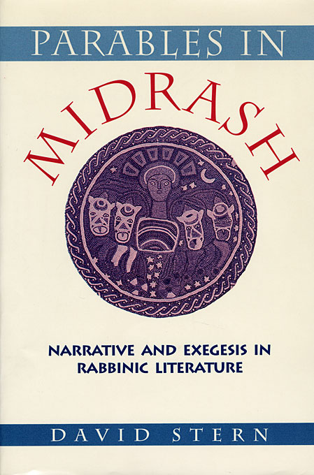 Cover: Parables in Midrash: Narrative and Exegesis in Rabbinic Literature, from Harvard University Press