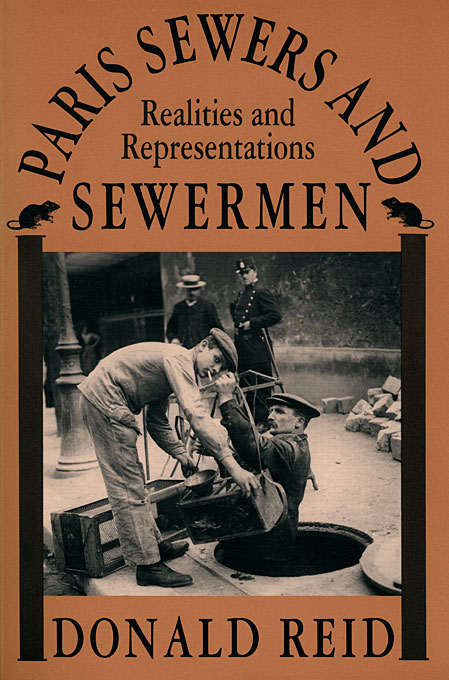 Cover: Paris Sewers and Sewermen: Realities and Representations, from Harvard University Press