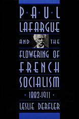 Cover: Paul Lafargue and the Flowering of French Socialism, 1882–1911