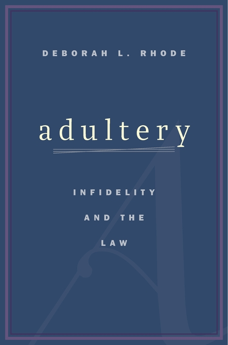 Cover: Adultery: Infidelity and the Law, from Harvard University Press