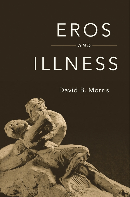 Cover: Eros and Illness, from Harvard University Press