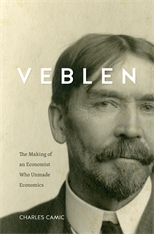 Cover: Veblen: The Making of an Economist Who Unmade Economics, by Charles Camic, from Harvard University Press