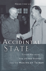 Cover: Accidental State: Chiang Kai-shek, the United States, and the Making of Taiwan