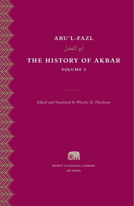 Cover: The History of Akbar, Volume 3, from Harvard University Press