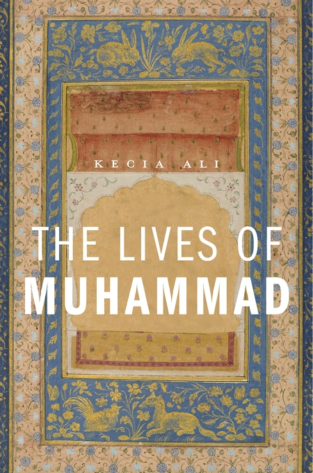 Cover: The Lives of Muhammad, from Harvard University Press