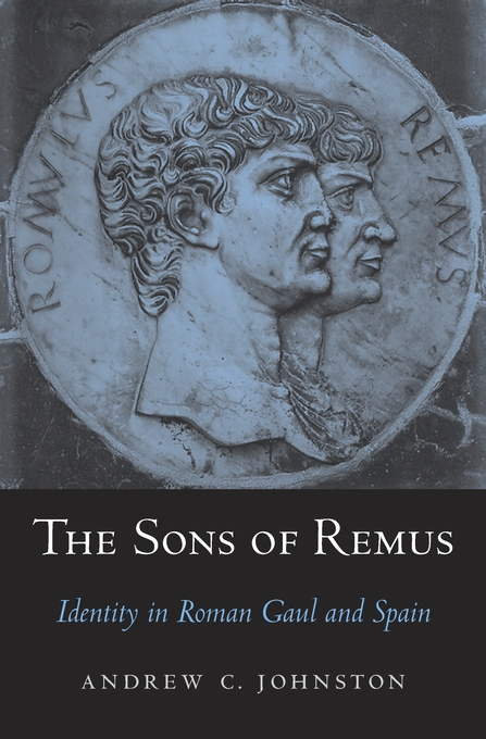 Cover: The Sons of Remus: Identity in Roman Gaul and Spain, from Harvard University Press